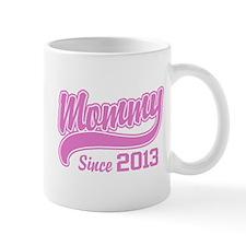 Mommy Since 2013 Mug