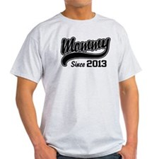 Mommy Since 2013 T-Shirt