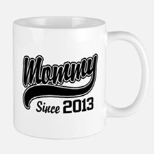 Mommy Since 2013 Mug