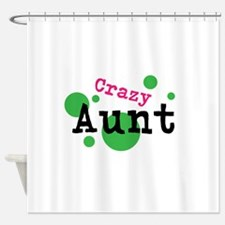 Crazy Aunt Shower Curtain