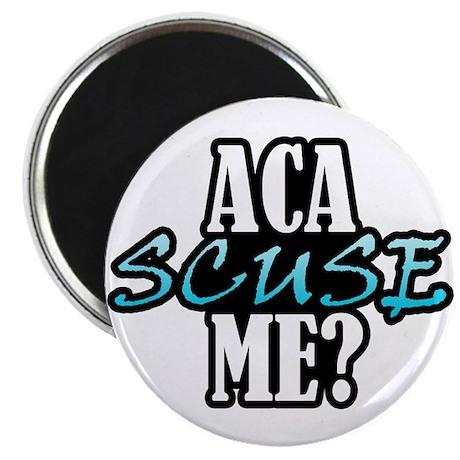 """Aca Scuse Me? 2.25"""" Magnet (100 pack)"""
