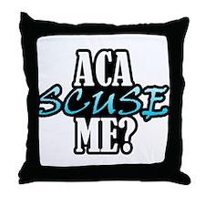 Aca Scuse Me? Throw Pillow
