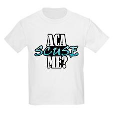 Aca Scuse Me? T-Shirt