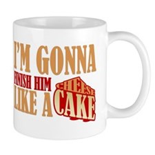 Finish Him Like A Cheesecake Mug