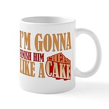 Finish Him Like A Cheesecake Small Mug