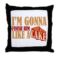 Finish Him Like A Cheesecake Throw Pillow