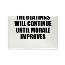THE BEATINGS WILL CONTINUE UNTIL MORALE IMPROVES R