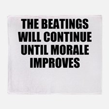 THE BEATINGS WILL CONTINUE UNTIL MORALE IMPROVES T
