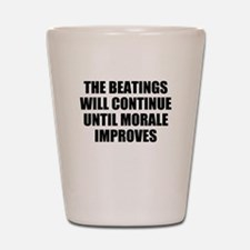 THE BEATINGS WILL CONTINUE UNTIL MORALE IMPROVES S