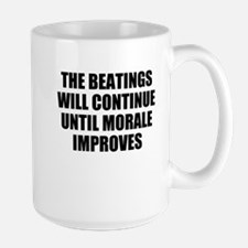 THE BEATINGS WILL CONTINUE UNTIL MORALE IMPROVES M