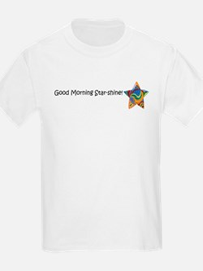Good Morning Star-Shine! T-Shirt