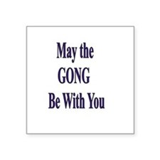 May The Gong Be with you Sticker