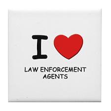 I love law enforcement agents Tile Coaster
