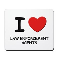I love law enforcement agents Mousepad