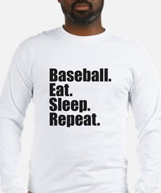 Baseball Eat Sleep Repeat Long Sleeve T-Shirt