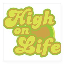 "High on Life Square Car Magnet 3"" x 3"""
