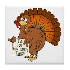Turkey Talk I've got mad turkey disease! Tile Coas