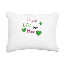 Cute Like My Mom Rectangular Canvas Pillow