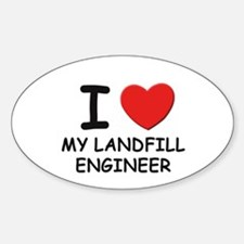 I love landfill engineers Oval Decal