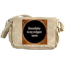 Serendipity is my stripper name Messenger Bag