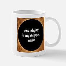 Serendipity is my stripper name Mug