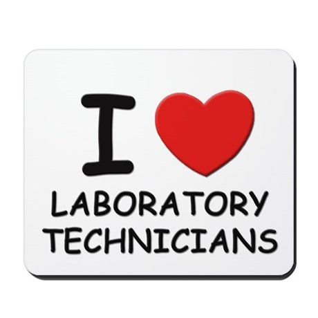 I love laboratory technicians Mousepad