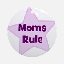 Moms Rule Ornament (Round)