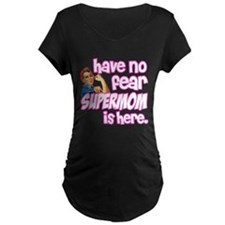 have no fear supermom is here funny Maternity T-Sh
