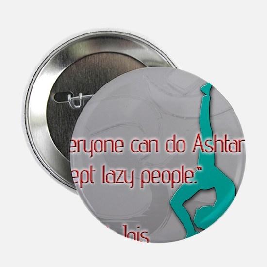 "Ashtanga for everyone 2.25"" Button"