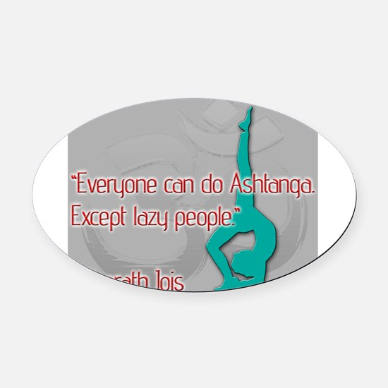 Ashtanga for everyone Oval Car Magnet