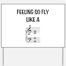 Feeling So Fly Yard Sign