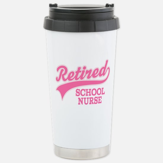 Retired School Nurse Stainless Steel Travel Mug