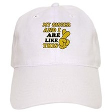 Me and Sister are like this Baseball Cap
