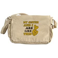 Me and Sister are like this Messenger Bag