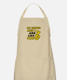 Me and Sister are like this Apron