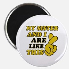 "Me and Sister are like this 2.25"" Magnet (10 pack)"