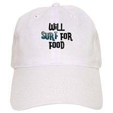 Will Surf for Food Baseball Cap