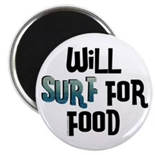 Will Surf for Food Magnet