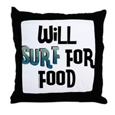 Will Surf for Food Throw Pillow