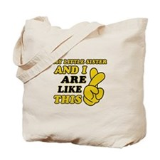 Me and Little Sister are like this Tote Bag