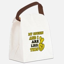 Me and Cousin are like this Canvas Lunch Bag