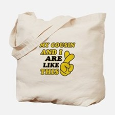 Me and Cousin are like this Tote Bag