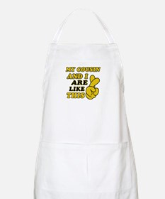 Me and Cousin are like this Apron
