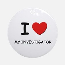 I love investigators Ornament (Round)