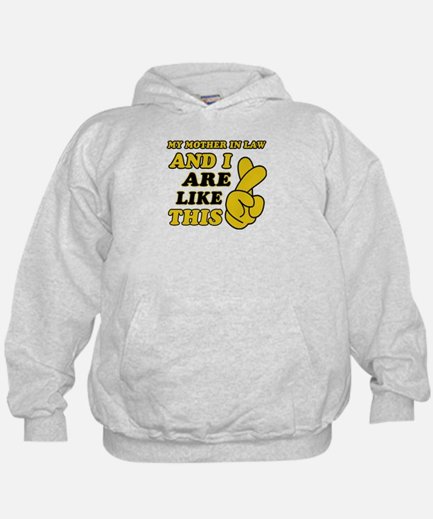 Me and Mother In Law are like this Hoodie