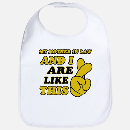 Me and Mother In Law are like this Bib