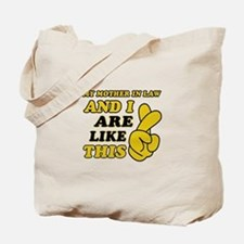 Me and Mother In Law are like this Tote Bag