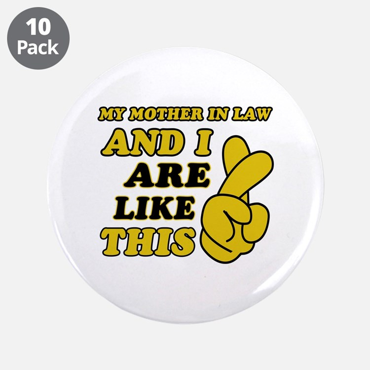 """Me and Mother In Law are like this 3.5"""" Button (10"""