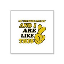 Me and Mother In Law are like this Square Sticker