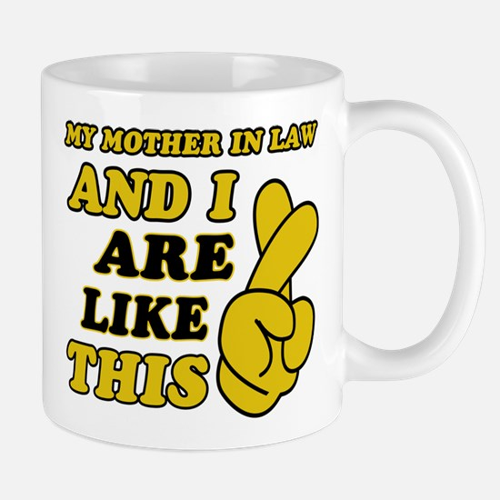 Me and Mother In Law are like this Mug